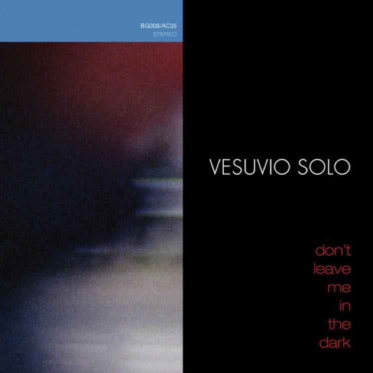Vesuvio Solo Don't Leave Me in the Dark