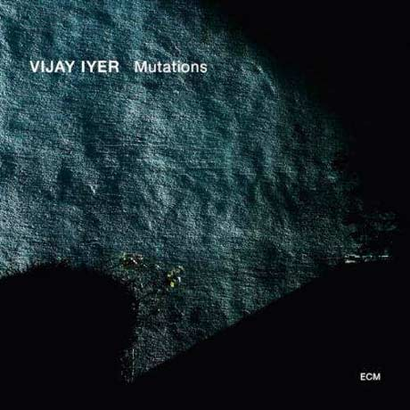 Vijay Iyer Mutations