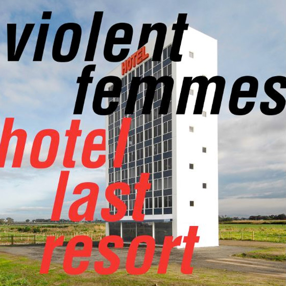 Violent Femmes Announce New Album 'Hotel Last Resort'