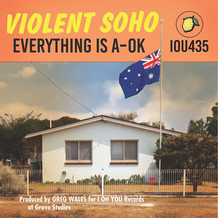 Violent Soho Everything Is A-OK