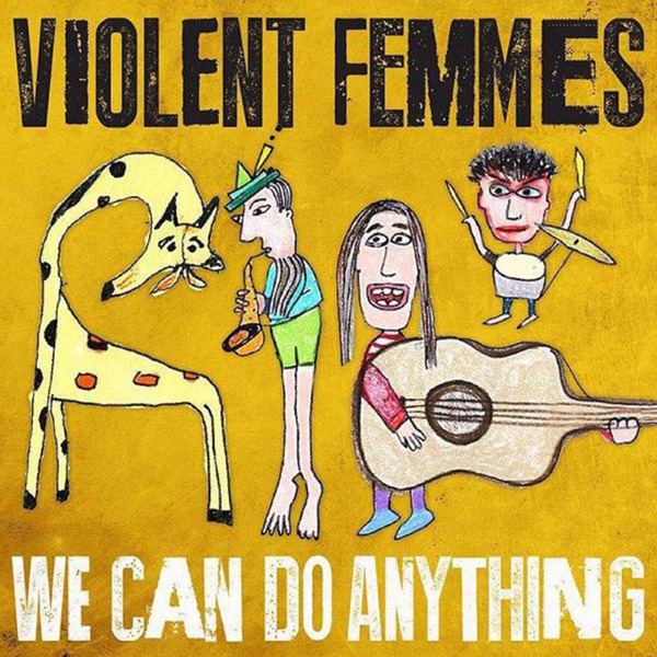 Violent Femmes 'We Can Do Anything' (album stream)