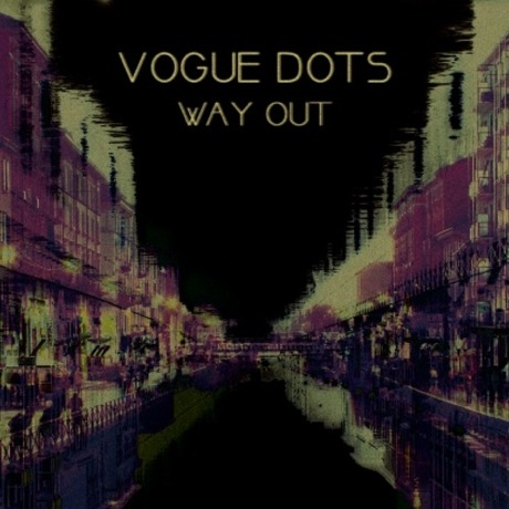 "Vogue Dots ""Way Out"" / ""Thunder"""