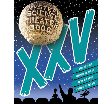 Mystery Science Theater 3000 XXV
