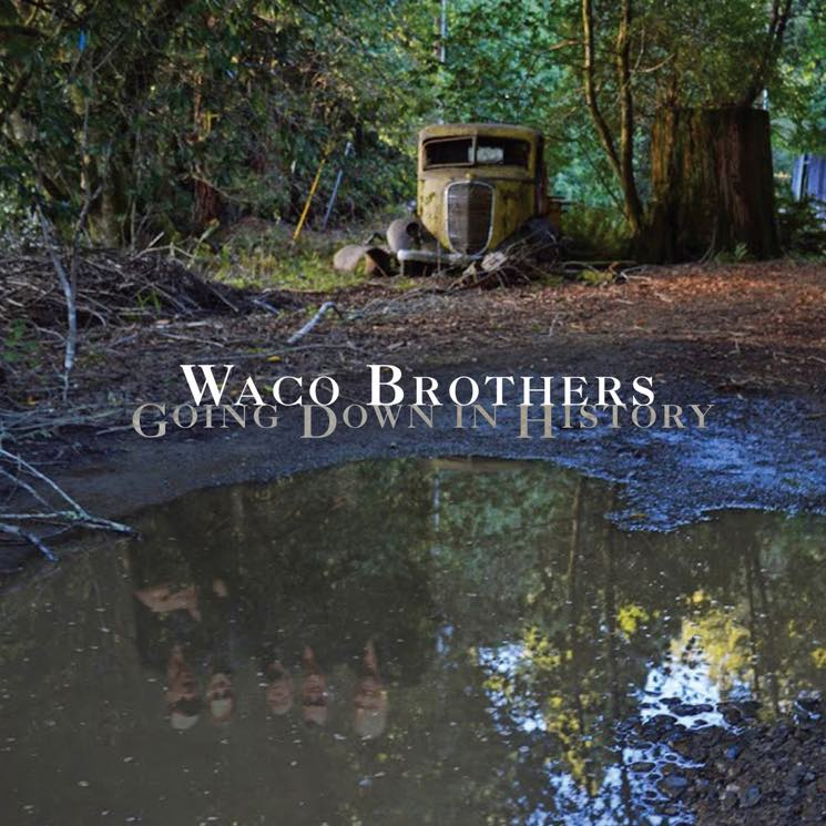 Waco Brothers Going Down In History