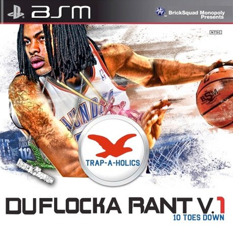 Waka Flocka Flame 'DuFlocka Rant V.1: 10 Toes Down' Mixtape