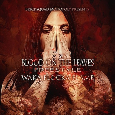 "Waka Flocka Flame ""Blood on the Leaves"" (freestyle)"