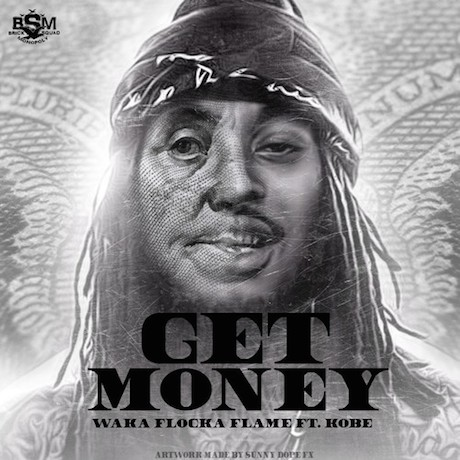 "Waka Flocka Flame ""Get Money"" (ft. Kobe)"