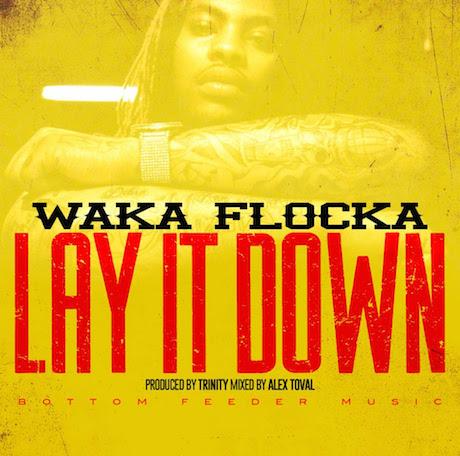 "Waka Flocka Flame ""Lay It Down"""
