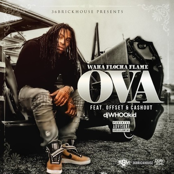 "Waka Flocka Flame ""OVA"" (ft. Offset and Ca$hout)"
