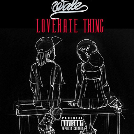 "Wale ""LoveHate Thing"""