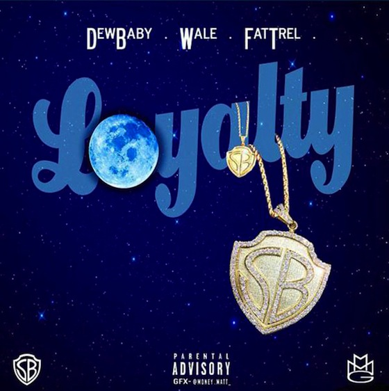 Wale 'Loyalty' (ft. Dew Baby and Fat Trel)