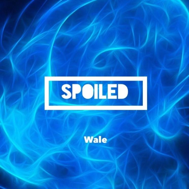 "Wale ""Spoiled"""