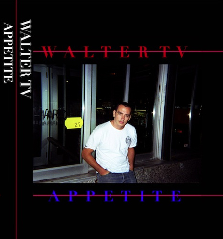 Walter TV 'APPETITE' (album stream)