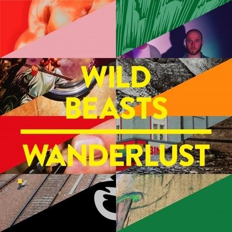 """Wild Beasts """"Wanderlust"""" (Factory Floor remix)"""
