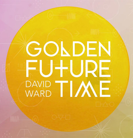 David Ward 'Golden Future Time' (album stream)