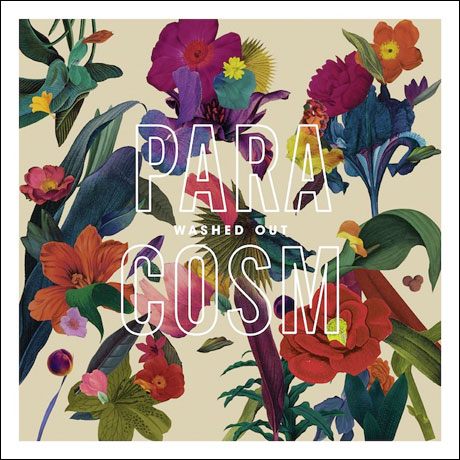 Washed Out 'Paracosm' (album stream)