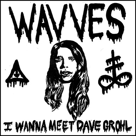 Wavves 'I Wanna Meet Dave Grohl'