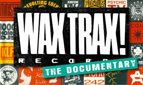Wax Trax! Records Saluted in New Documentary