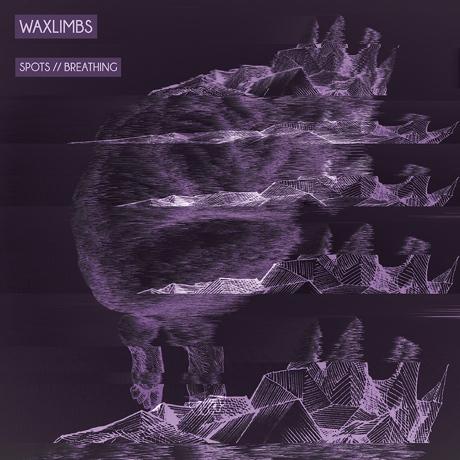 Waxlimbs 'Spots' / 'Breathing'