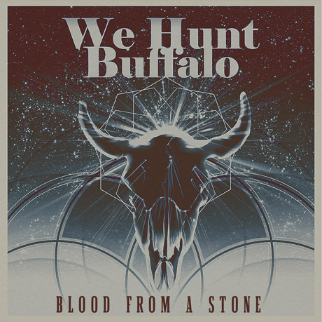 We Hunt Buffalo Prep 'Blood From a Stone' EP, Premiere New Song