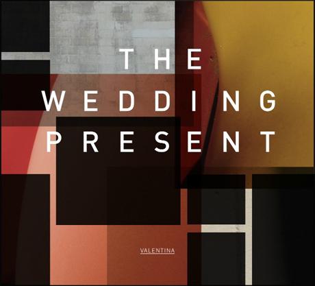 The Wedding Present Valentina