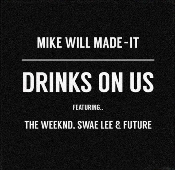 """Mike WiLL Made It """"Drinks on Us"""" (The Weeknd remix) (ft. Swae Lee & Future)"""