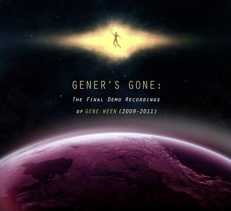 Aaron Freeman 'Gener's Gone: The Final Demo Recordings of Gene Ween (2009-2011)' (stream)