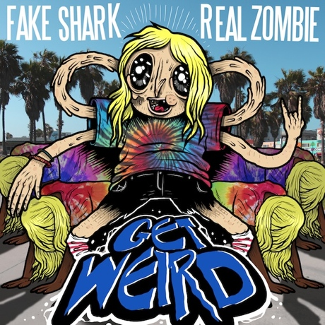 Fake Shark Real Zombie 'Get Weird' / 'He and She' (ft. Adaline)