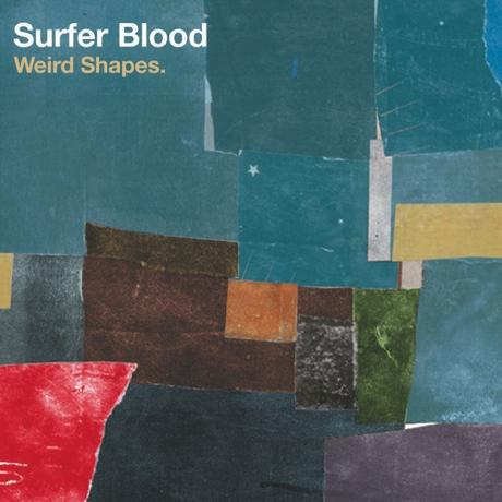 """Surfer Blood """"Weird Shapes"""""""