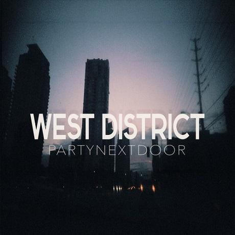"""Partynextdoor """"West District"""""""