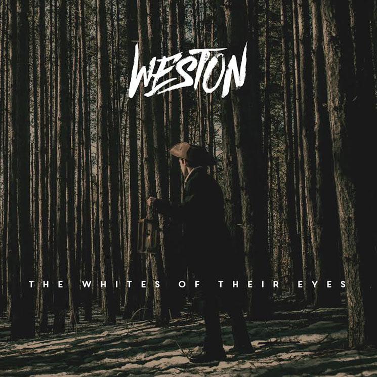 Weston 'The Whites of Their Eyes' (EP stream)