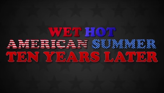 Netflix Orders 'Wet Hot American Summer: Ten Years Later'