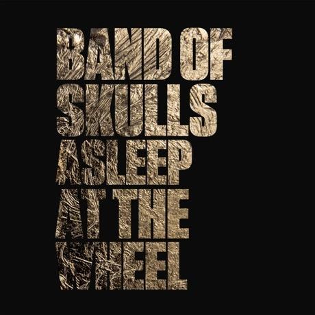 "Band of Skulls ""Asleep at the Wheel"""