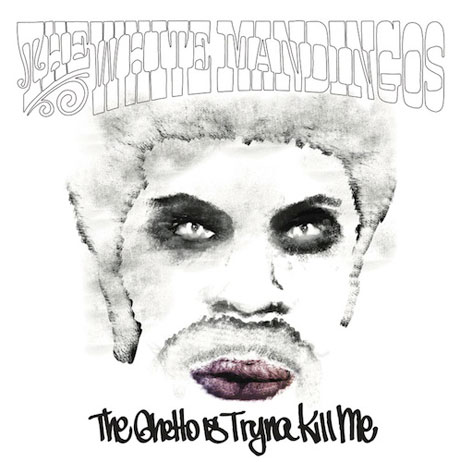 The White Mandingos 'The Ghetto Is Tryna Kill Me' (album stream)
