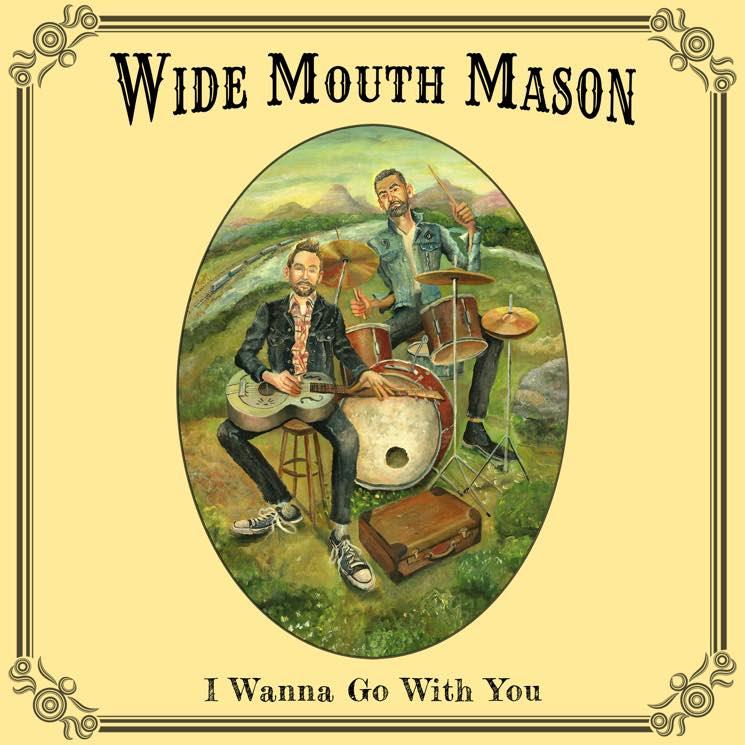 Stream Wide Mouth Mason's New Album 'I Wanna Go with You'