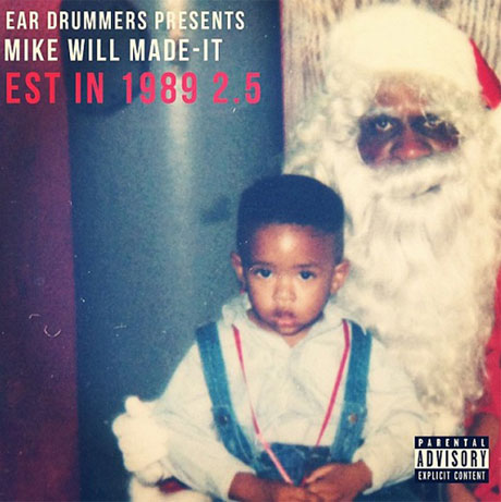 Mike WiLL Made It 'Est. in 1989 2.5' (mixtape)