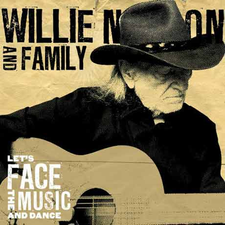 Willie Nelson & Family Let's Face the Music and Dance