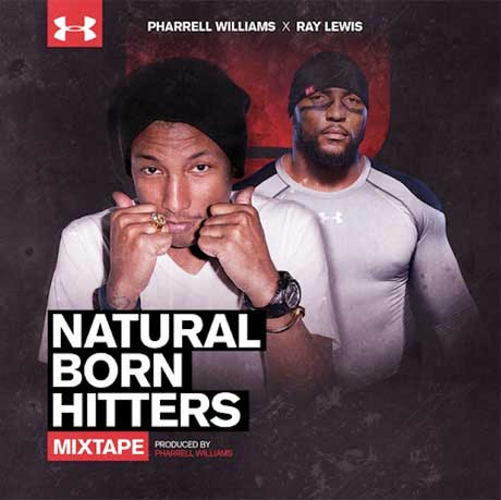 Pharrell Williams and Ray Lewis 'Natural Born Hitters' (mixtape)