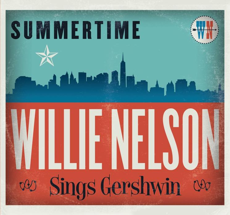 Willie Nelson Summertime: Willie Nelson Sings Gershwin