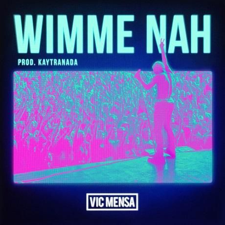 "Vic Mensa ""Wimme Nah"" (prod. by Kaytranada)"