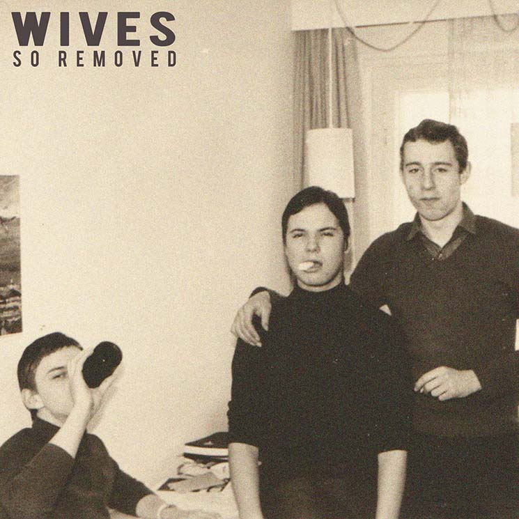WIVES So Removed