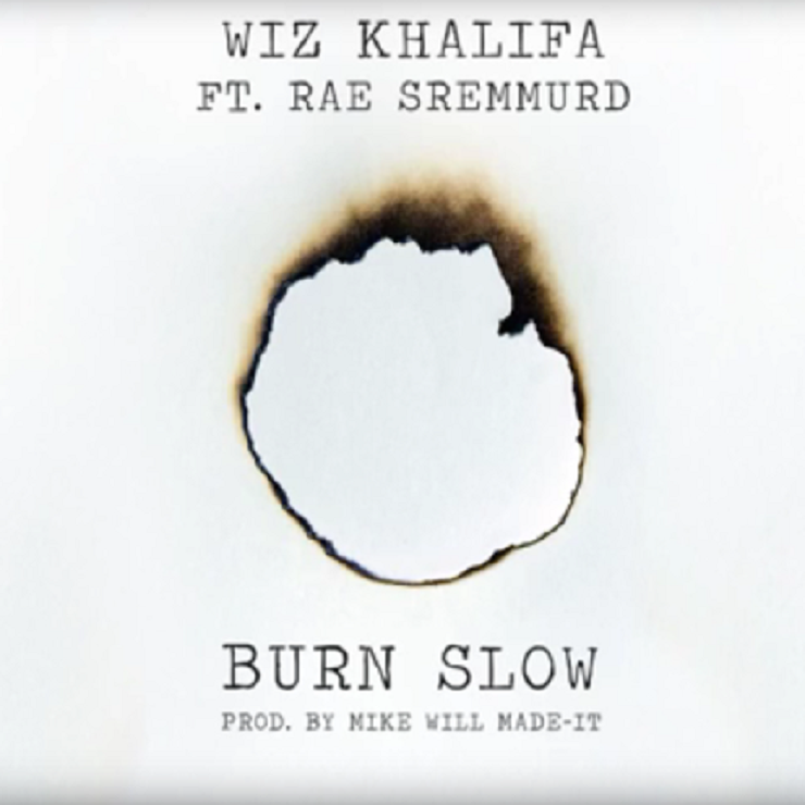 "Wiz Khalifa ""Burn Slow"" (ft. Rae Sremmurd, prod. Mike WiLL Made-It)"