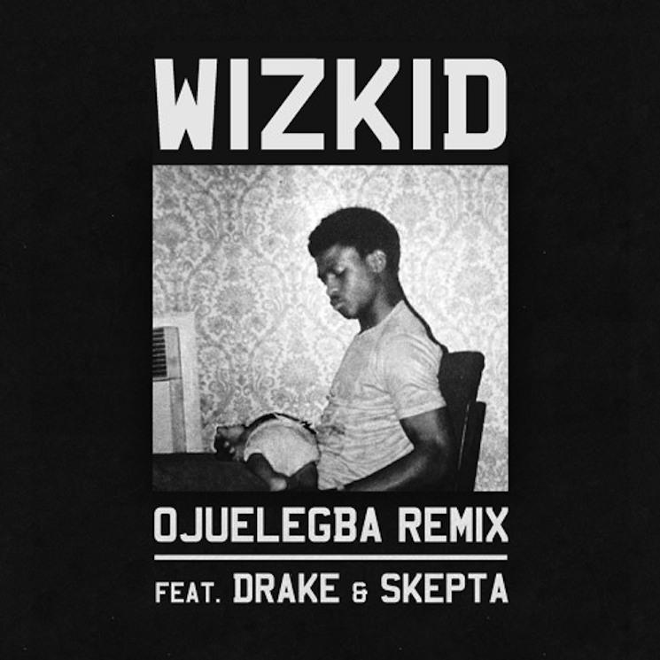 Wizkid 'Ojuelegba' (remix ft. Drake & Skepta)