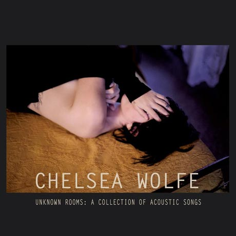 Chelsea Wolfe Reveals 'Unknown Rooms: A Collection of Acoustic Songs'