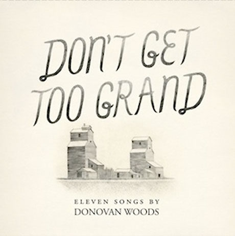 Donovan Woods 'Don't Get Too Grand' (album stream)