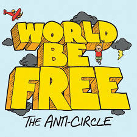 World Be Free The Anti-Circle