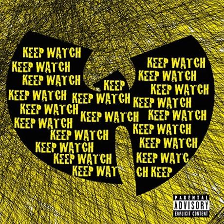 "Wu-Tang Clan ""Keep Watch"""