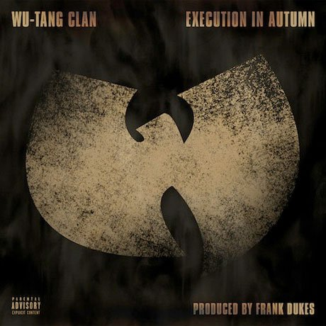 Wu-Tang Clan 'Execution in Autumn'