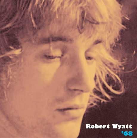 Early Robert Wyatt Recordings Unearthed for Archival Release