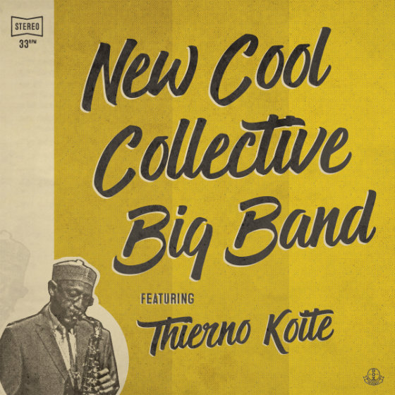 New Cool Collective New Cool Collective Big Band featuring Thierno Koité